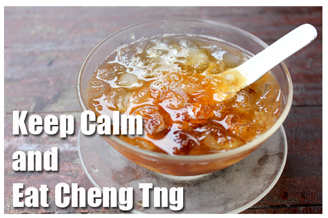 Keep Calm And Eat Cheng Tng